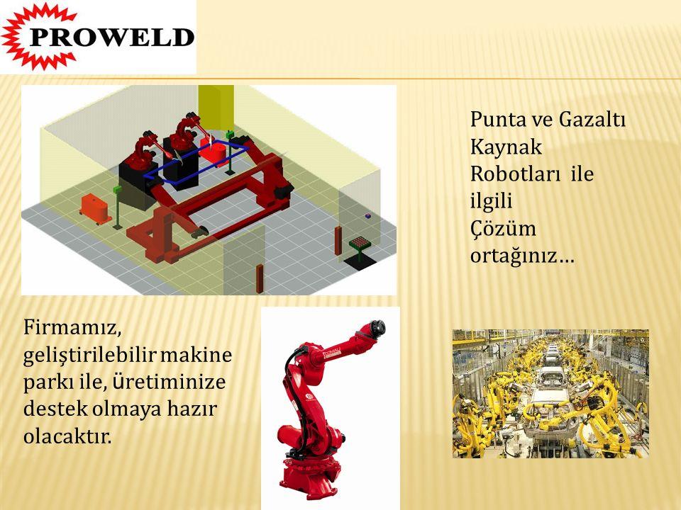 Punta ve Gazaltı Kaynak Robotları ile ilgili