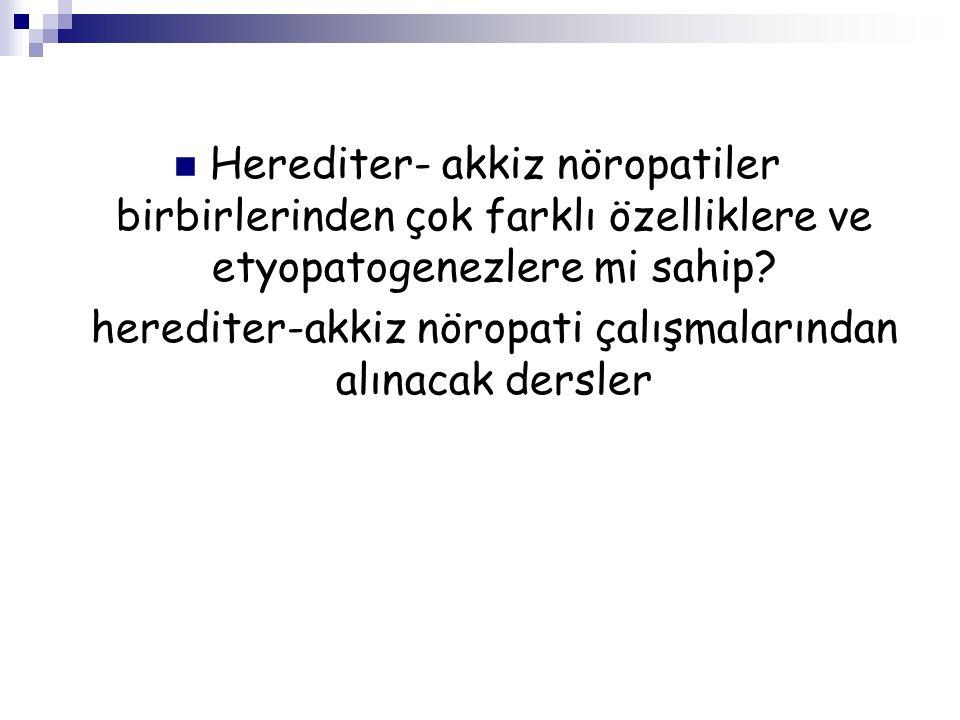 herediter-akkiz nöropati çalışmalarından alınacak dersler