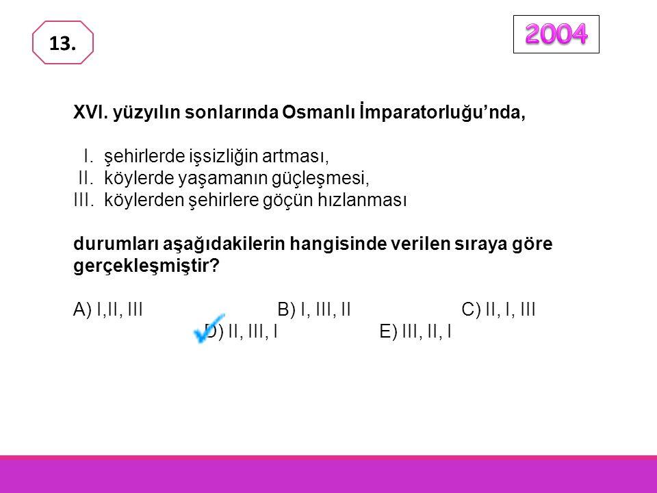 2004 13. XVI. yüzyılın sonlarında Osmanlı İmparatorluğu'nda,
