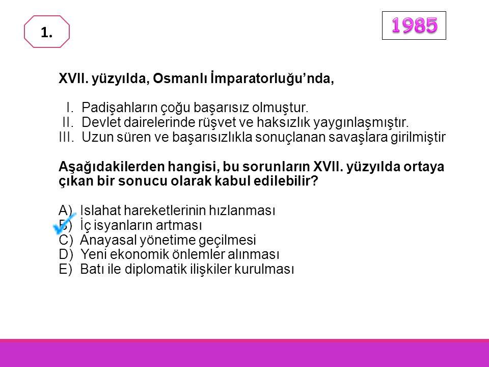1985 1. XVII. yüzyılda, Osmanlı İmparatorluğu'nda,