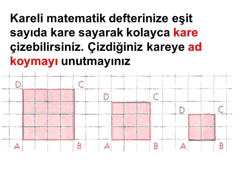 Kareli matematik defterinize eşit sayıda kare sayarak kolayca kare çizebilirsiniz.