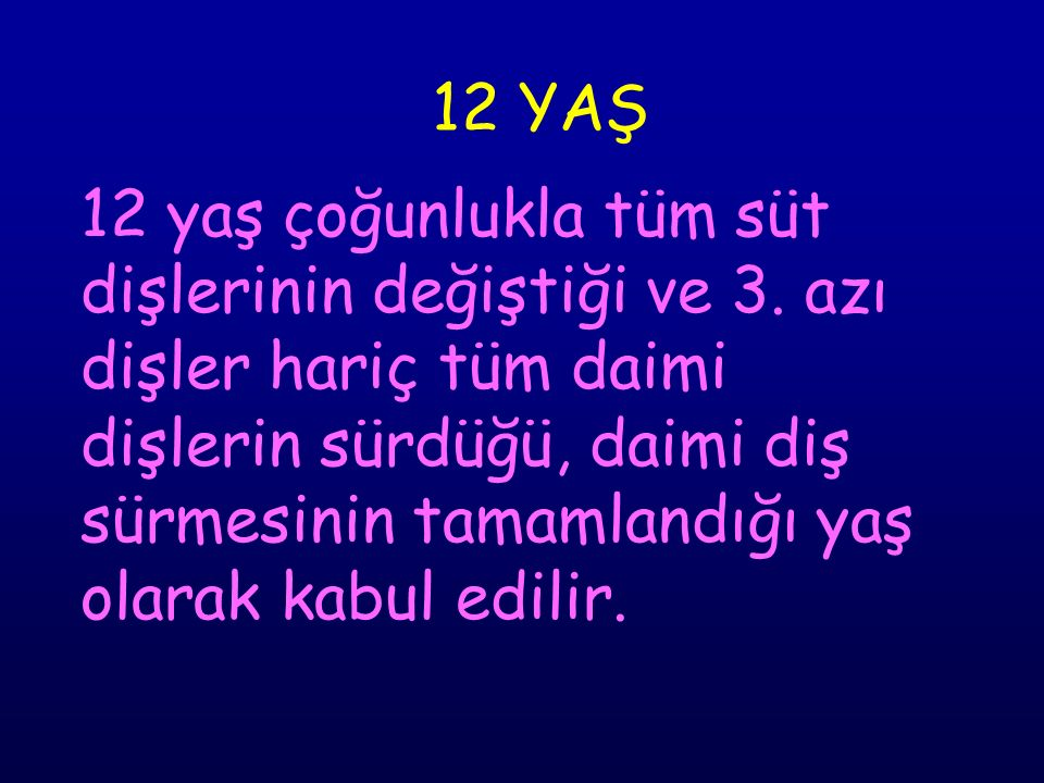 12 YAŞ