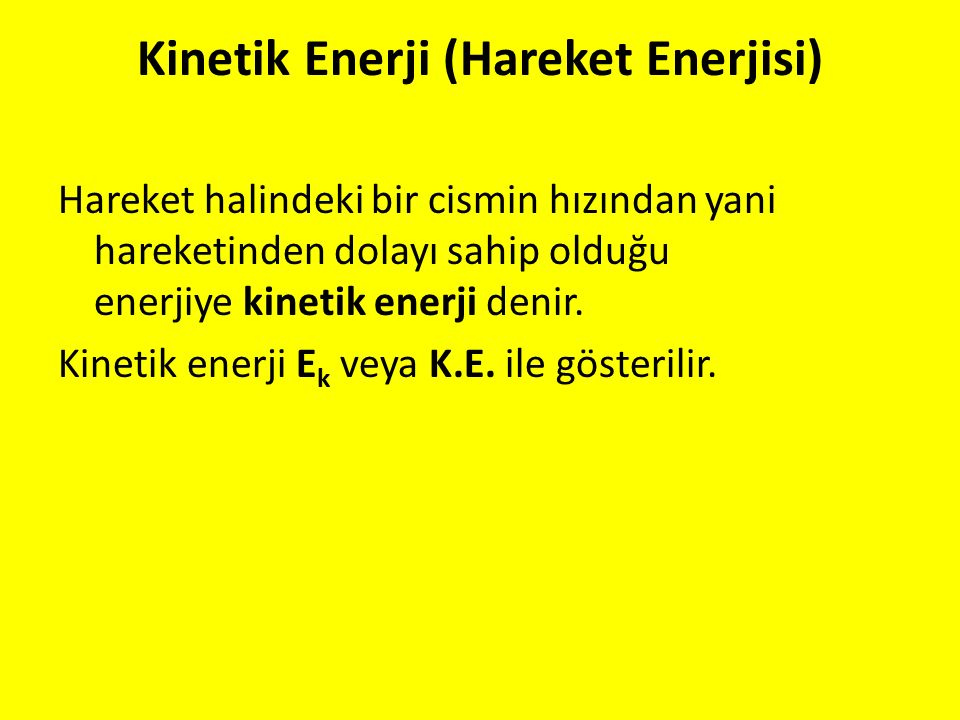 Kinetik Enerji (Hareket Enerjisi)