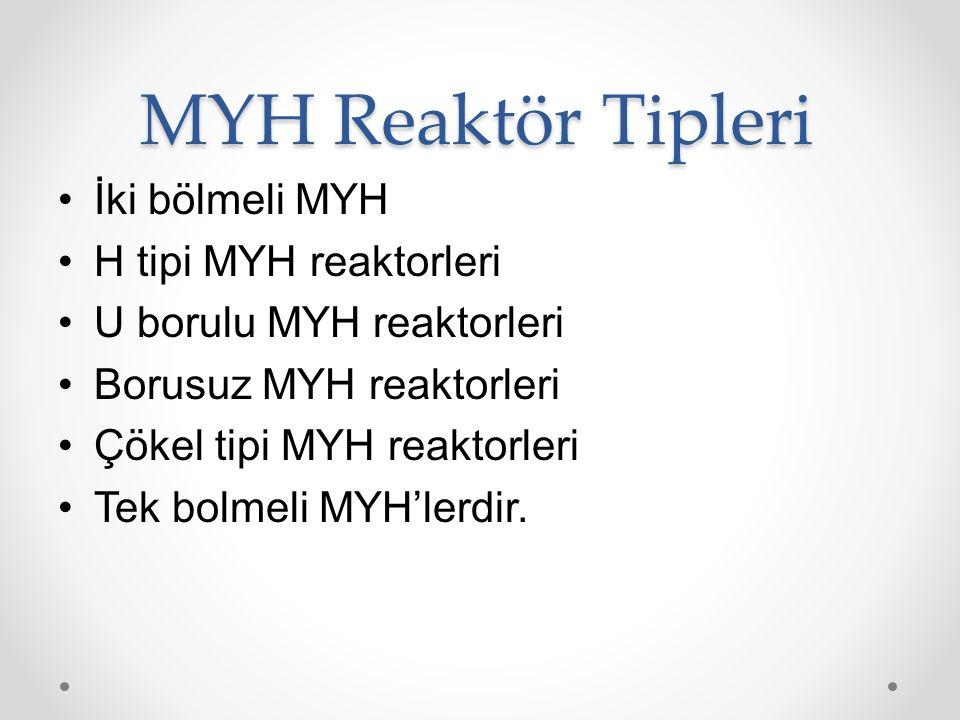 MYH Reaktör Tipleri İki bölmeli MYH H tipi MYH reaktorleri