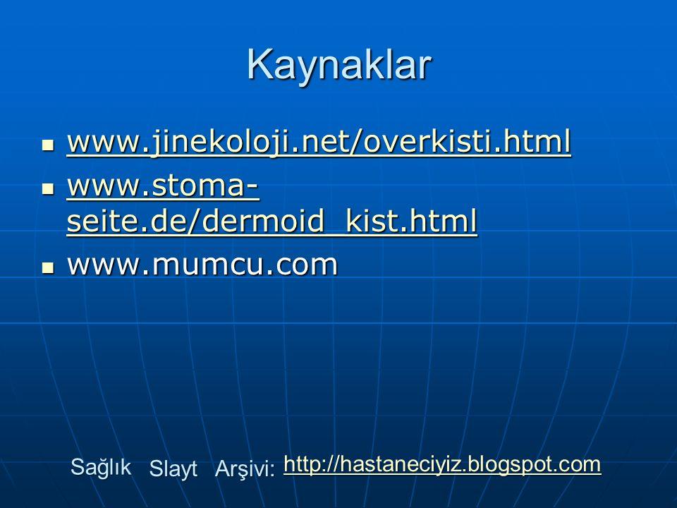 Kaynaklar www.jinekoloji.net/overkisti.html