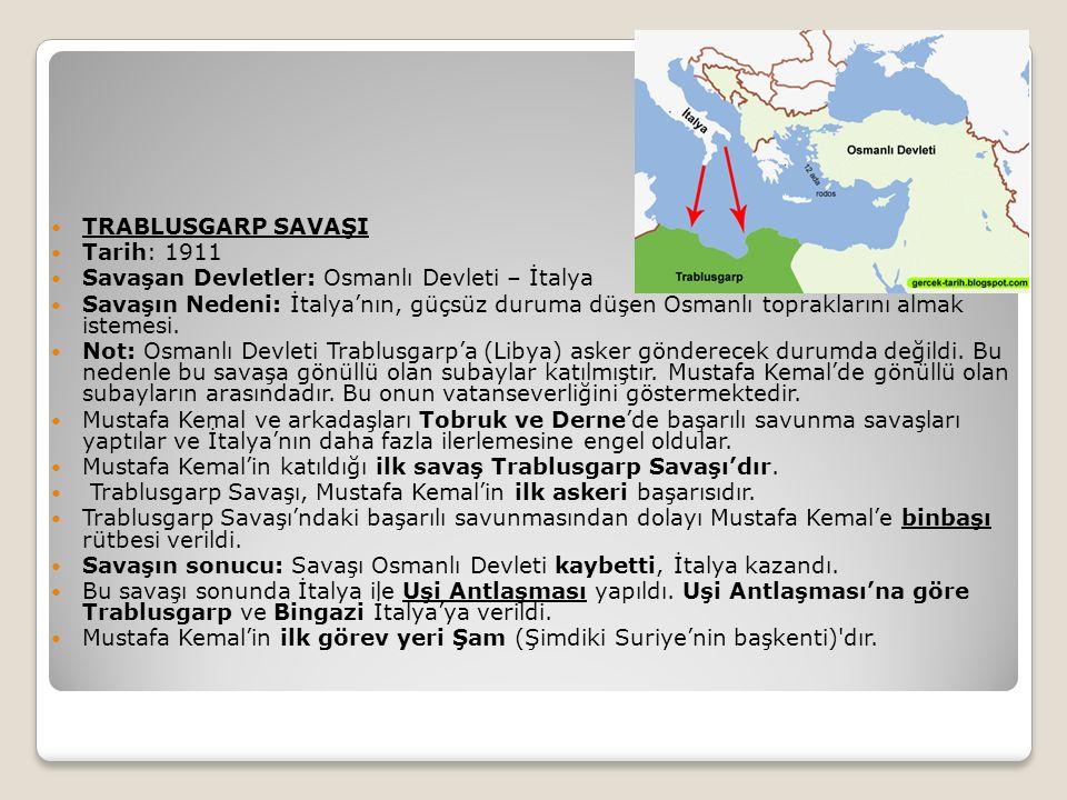 TRABLUSGARP SAVAŞI Tarih: 1911. Savaşan Devletler: Osmanlı Devleti – İtalya.