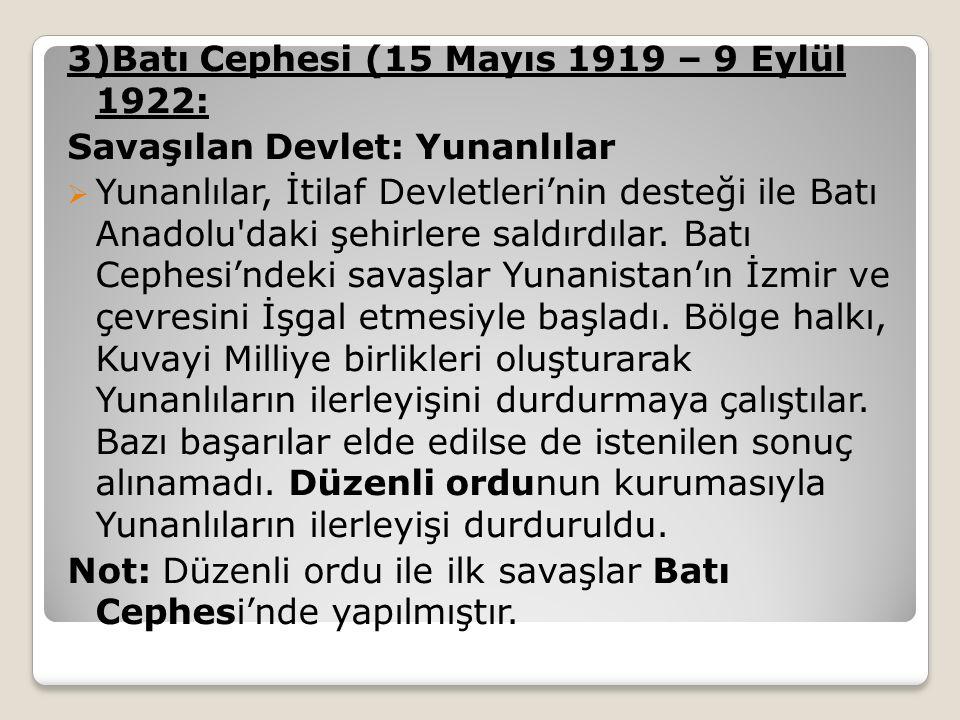 3)Batı Cephesi (15 Mayıs 1919 – 9 Eylül 1922: