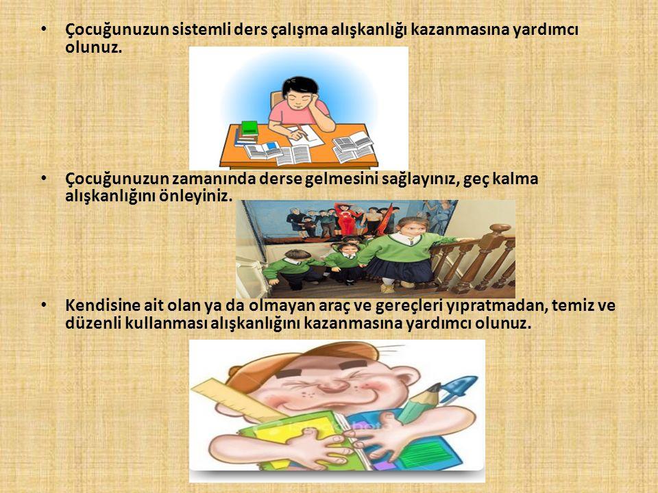Çocuğunuzun sistemli ders çalışma alışkanlığı kazanmasına yardımcı olunuz.