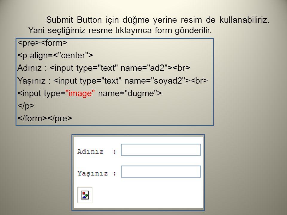 Submit Button için düğme yerine resim de kullanabiliriz
