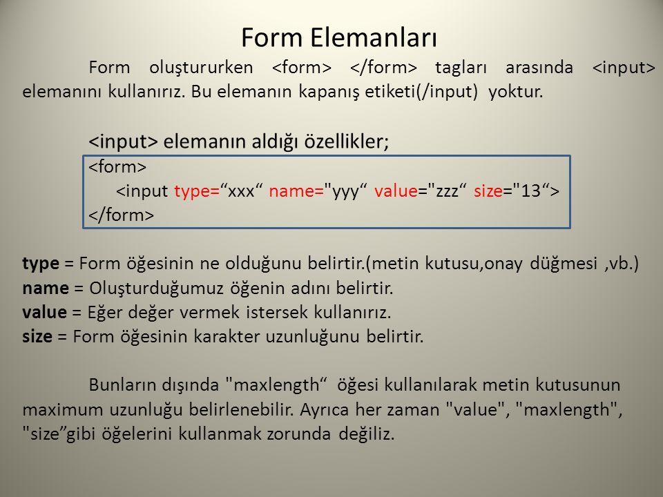 Form Elemanları <input> elemanın aldığı özellikler;