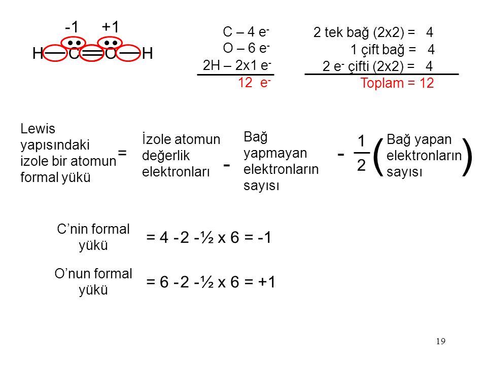( ) - -1 +1 H C O = 1 2 = 4 - 2 - ½ x 6 = -1 = 6 - 2 - ½ x 6 = +1