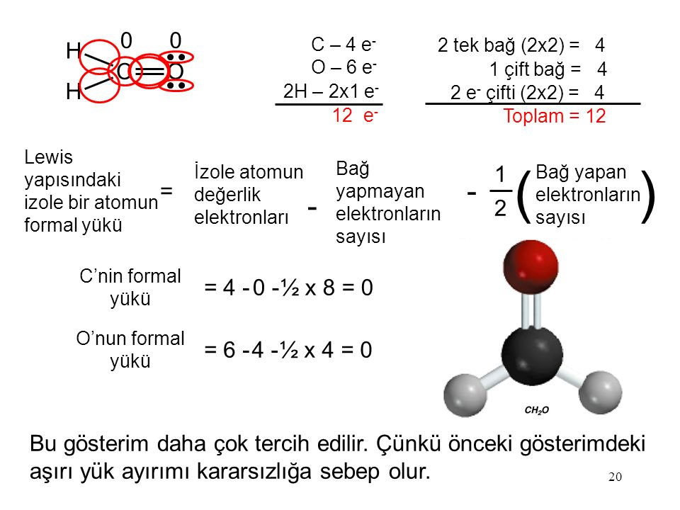 H C. O. C – 4 e- O – 6 e- 2H – 2x1 e- 12 e- 2 tek bağ (2x2) = 4. 1 çift bağ = 4. 2 e- çifti (2x2) = 4.