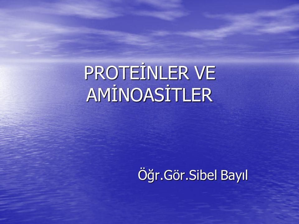PROTEİNLER VE AMİNOASİTLER