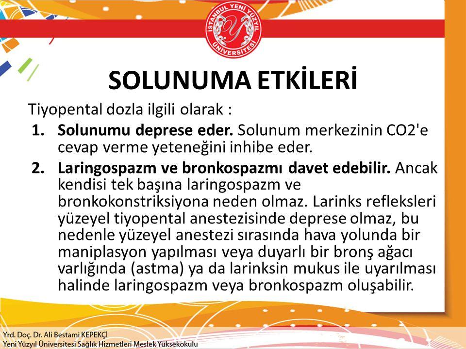 SOLUNUMA ETKİLERİ Tiyopental dozla ilgili olarak :