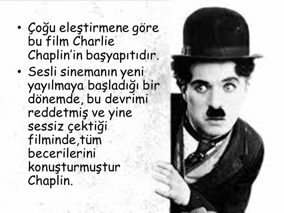 Çoğu eleştirmene göre bu film Charlie Chaplin'in başyapıtıdır.