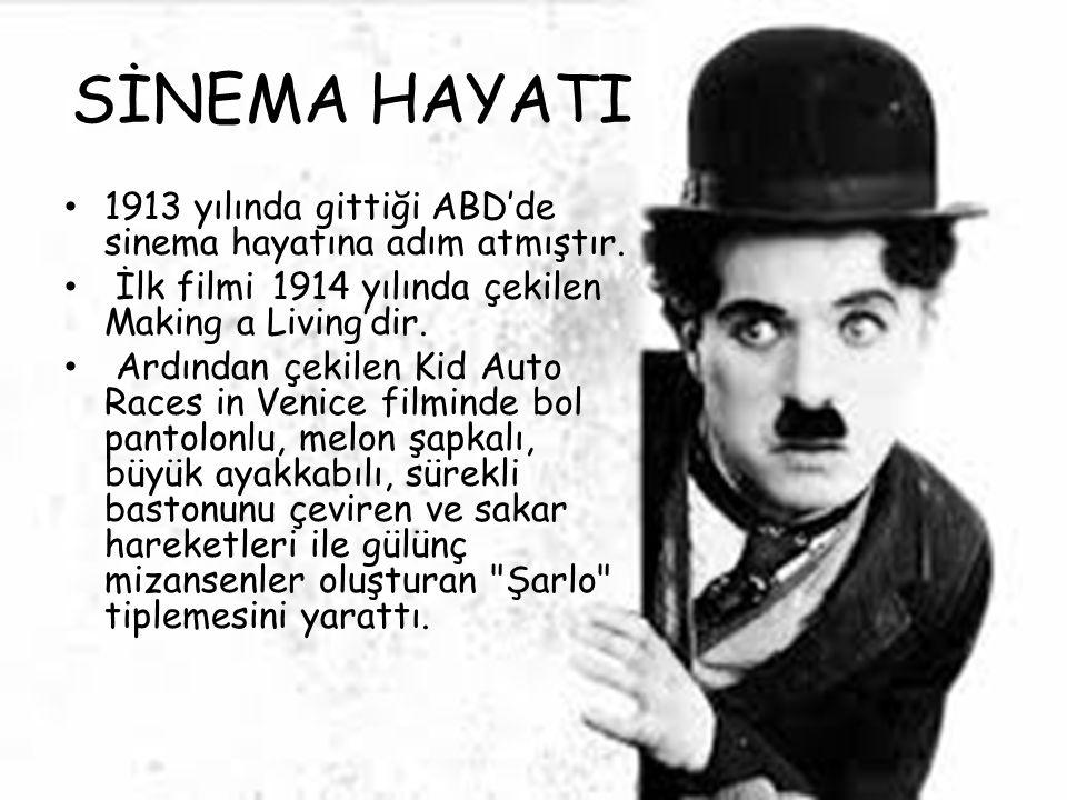 SİNEMA HAYATI 1913 yılında gittiği ABD'de sinema hayatına adım atmıştır. İlk filmi 1914 yılında çekilen Making a Living'dir.