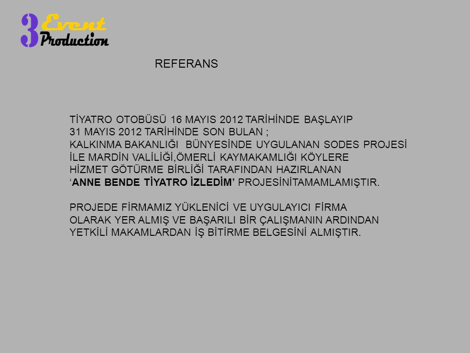 REFERANS TİYATRO OTOBÜSÜ 16 MAYIS 2012 TARİHİNDE BAŞLAYIP