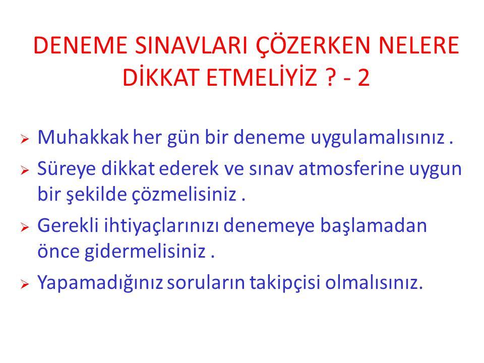 DENEME SINAVLARI ÇÖZERKEN NELERE DİKKAT ETMELİYİZ - 2