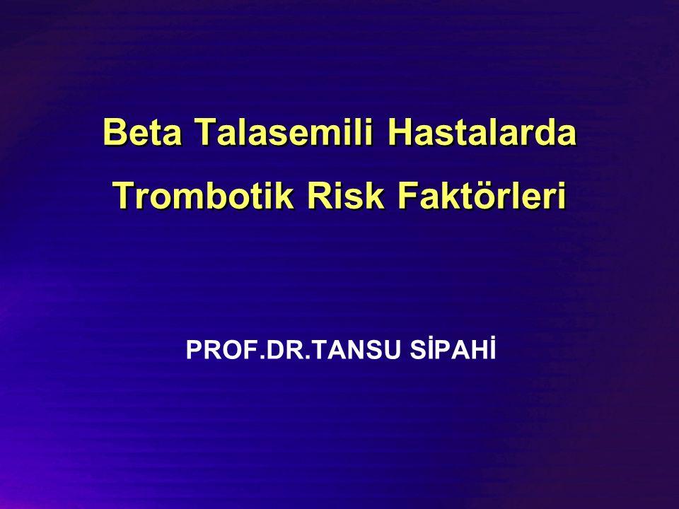 Beta Talasemili Hastalarda Trombotik Risk Faktörleri