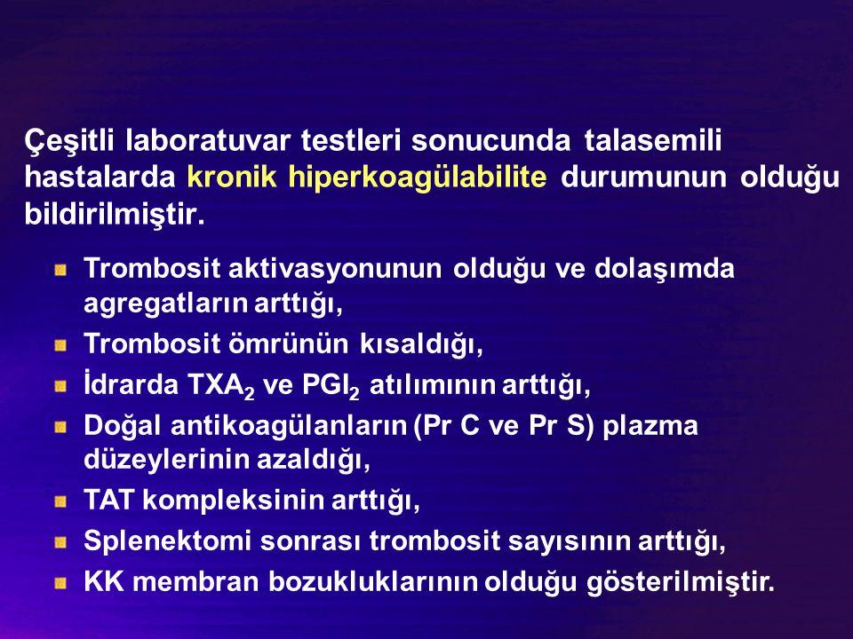Çeşitli laboratuvar testleri sonucunda talasemili hastalarda kronik hiperkoagülabilite durumunun olduğu bildirilmiştir.