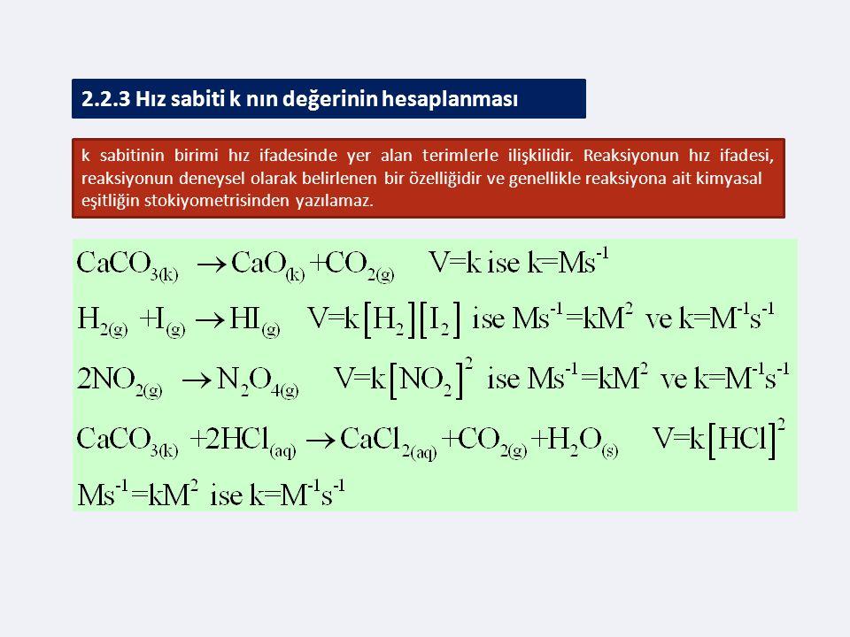 2.2.3 Hız sabiti k nın değerinin hesaplanması