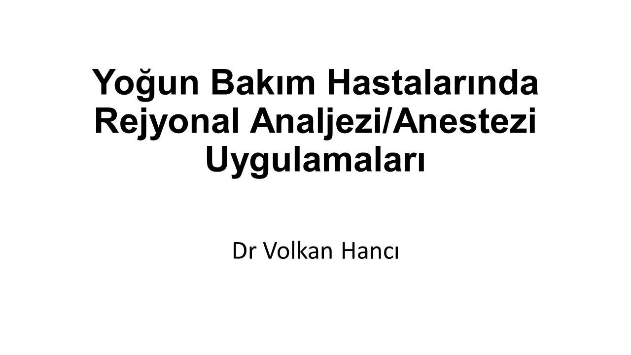 Yoğun Bakım Hastalarında Rejyonal Analjezi/Anestezi Uygulamaları