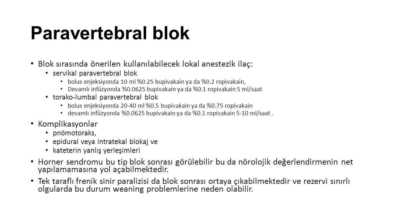 Paravertebral blok Blok sırasında önerilen kullanılabilecek lokal anestezik ilaç: servikal paravertebral blok.