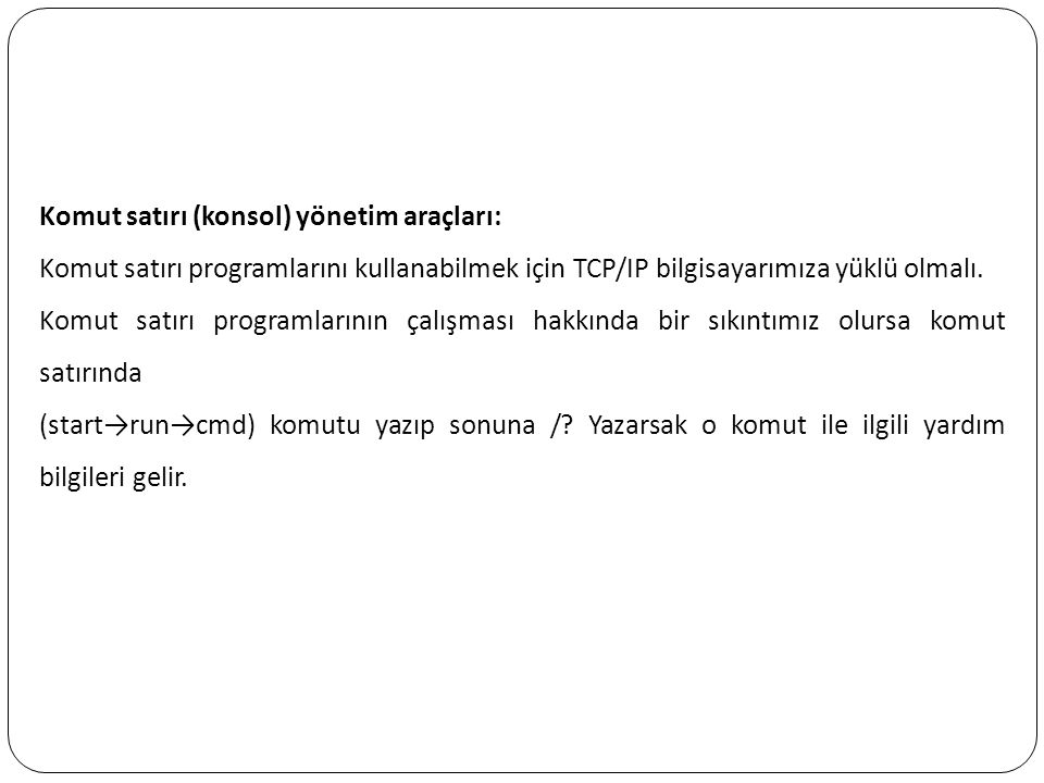 Komut satırı (konsol) yönetim araçları: