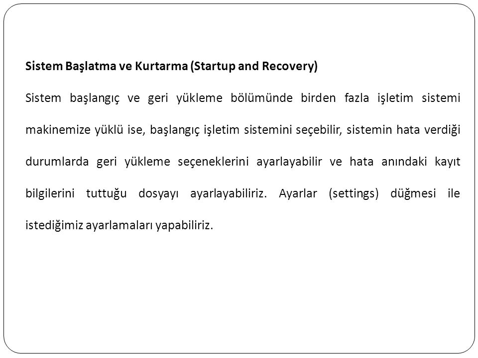 Sistem Başlatma ve Kurtarma (Startup and Recovery)