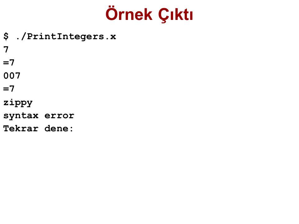 Örnek Çıktı $ ./PrintIntegers.x 7 =7 007 zippy syntax error