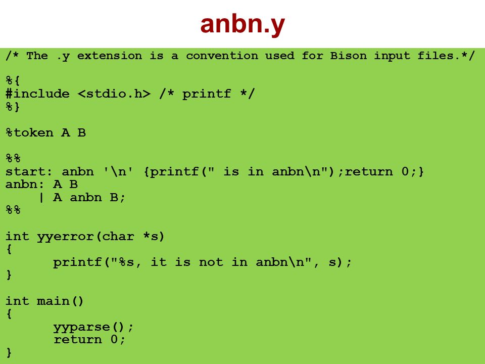 anbn.y %{ #include <stdio.h> /* printf */ %} %token A B %%