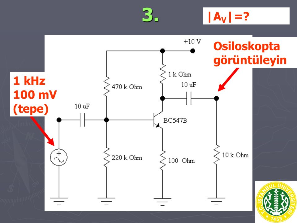 3. |AV|= Osiloskopta görüntüleyin 1 kHz 100 mV (tepe)
