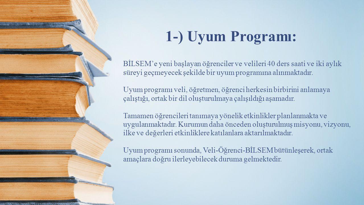1-) Uyum Programı: