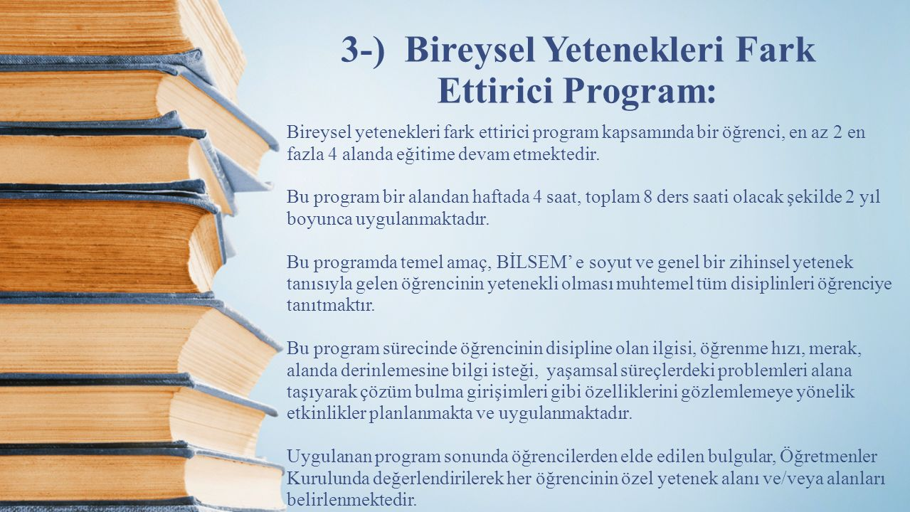 3-) Bireysel Yetenekleri Fark Ettirici Program: