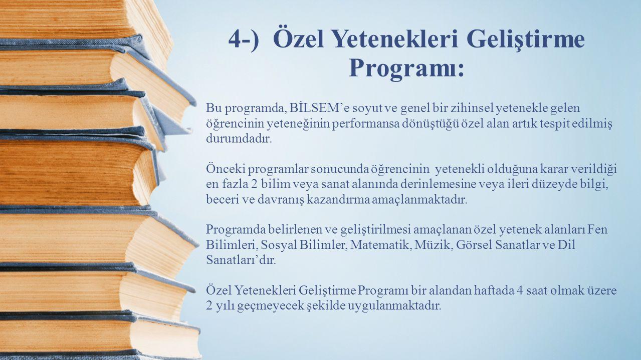 4-) Özel Yetenekleri Geliştirme Programı: