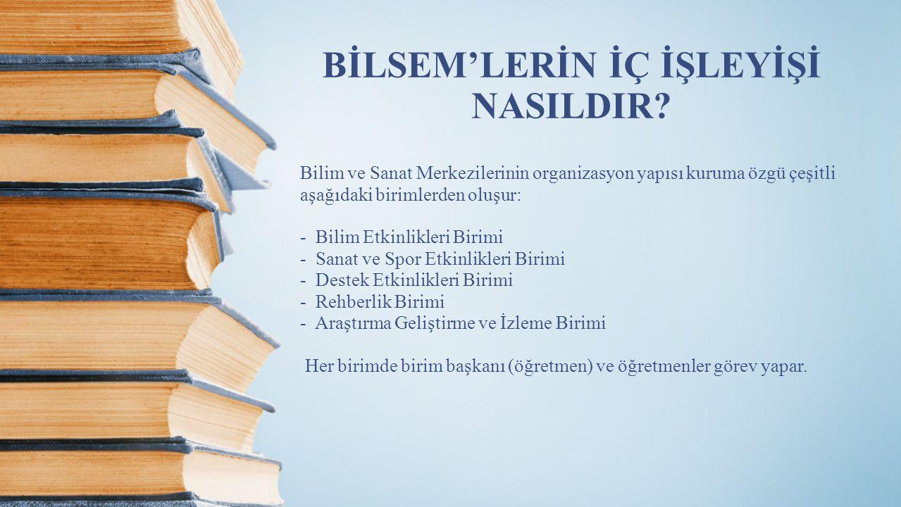 BİLSEM'LERİN İÇ İŞLEYİŞİ NASILDIR