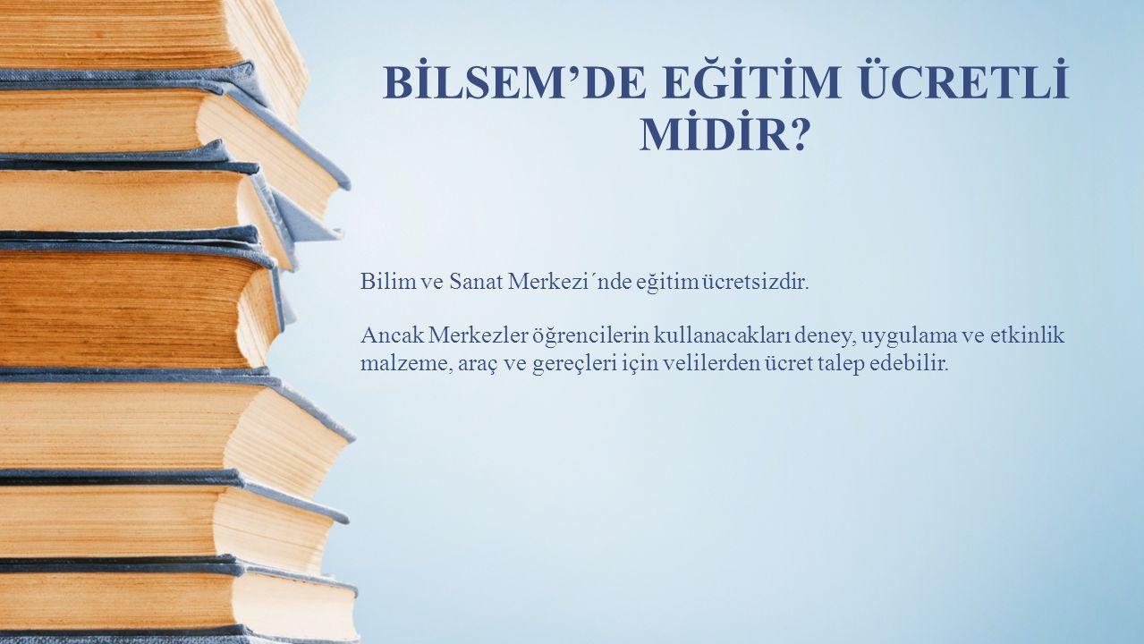 BİLSEM'DE EĞİTİM ÜCRETLİ MİDİR