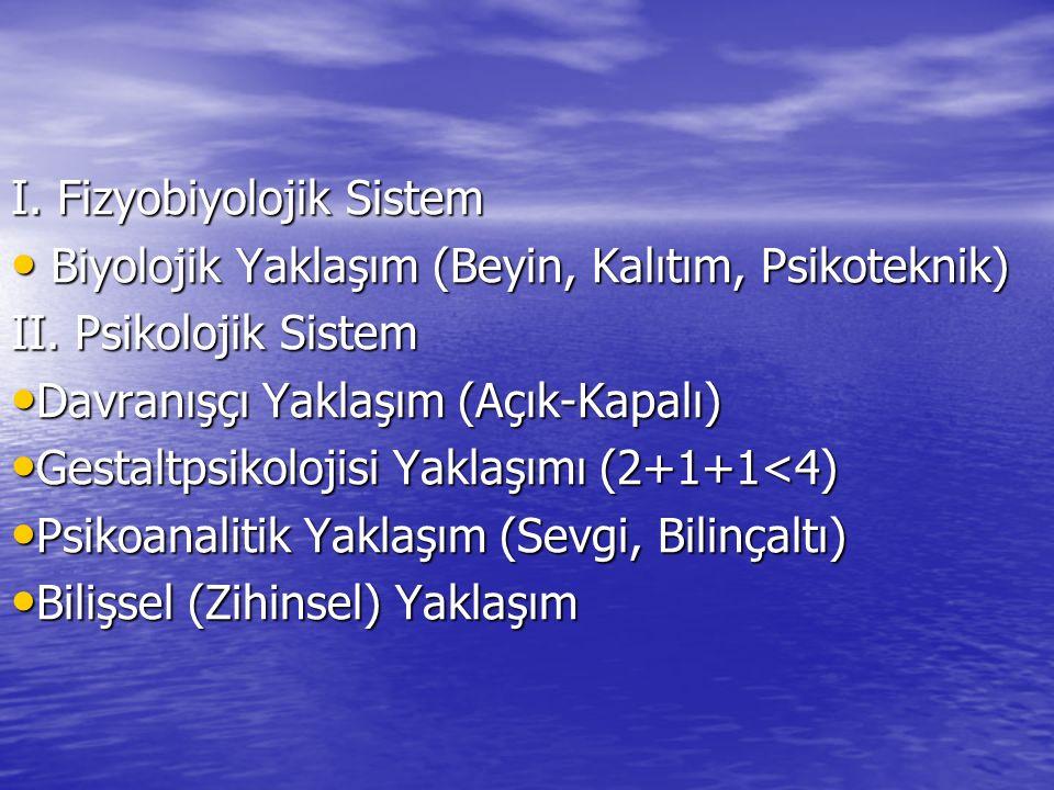 I. Fizyobiyolojik Sistem