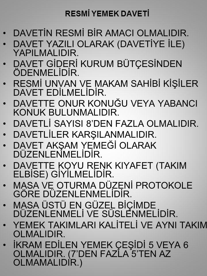 DAVETİN RESMİ BİR AMACI OLMALIDIR.