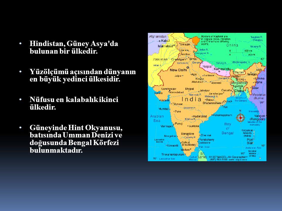 Hindistan, Güney Asya da bulunan bir ülkedir.