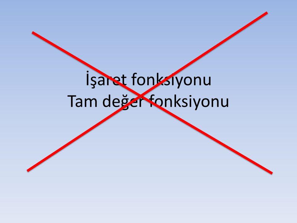 İşaret fonksiyonu Tam değer fonksiyonu