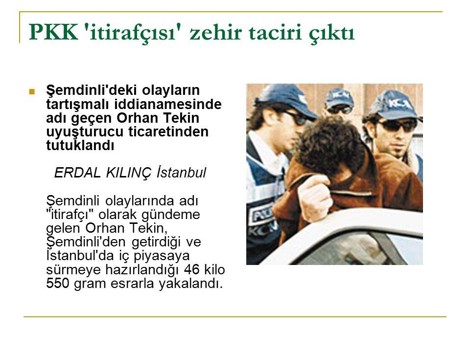 PKK itirafçısı zehir taciri çıktı