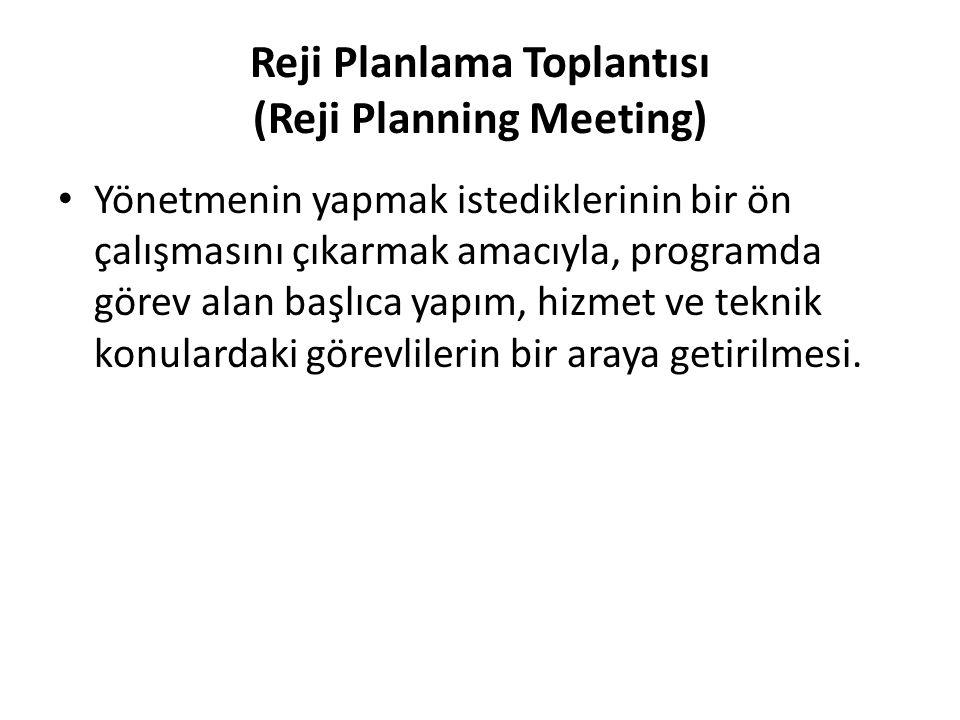 Reji Planlama Toplantısı (Reji Planning Meeting)