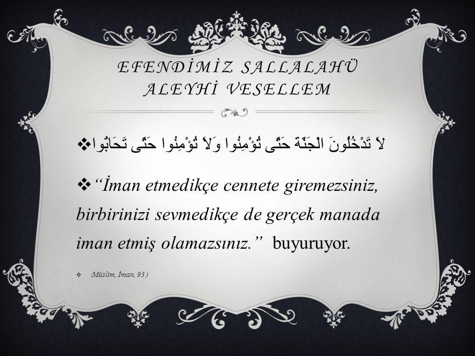 EFENDİMİZ SALLALAHÜ ALEYHİ VESELLEM