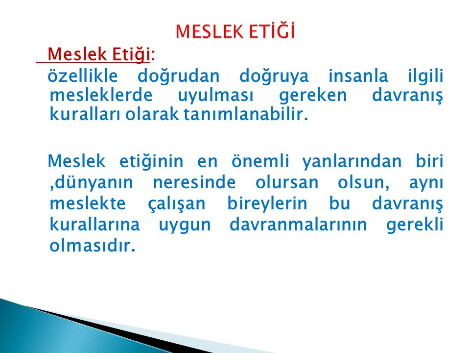 MESLEK ETİĞİ Meslek Etiği: