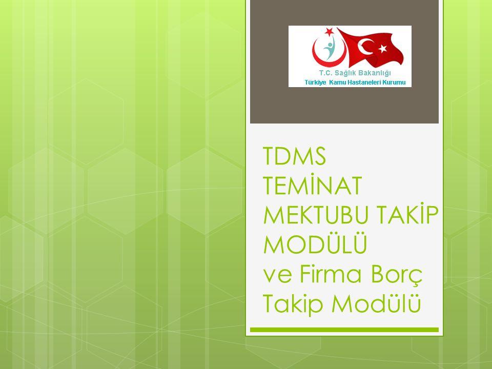 TDMS TEMİNAT MEKTUBU TAKİP MODÜLÜ ve Firma Borç Takip Modülü