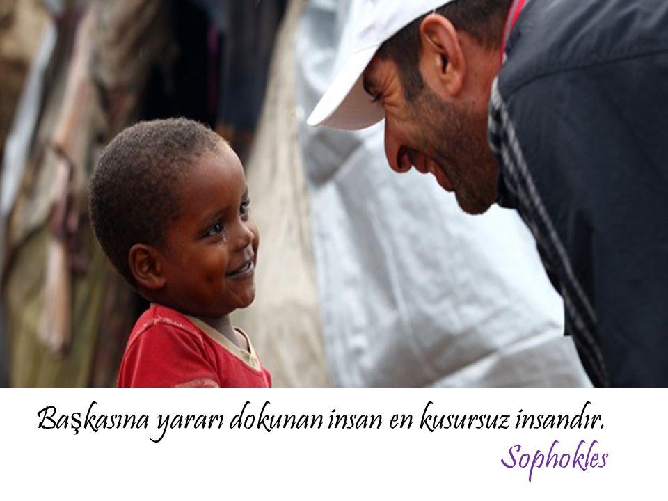 Başkasına yararı dokunan insan en kusursuz insandır. Sophokles