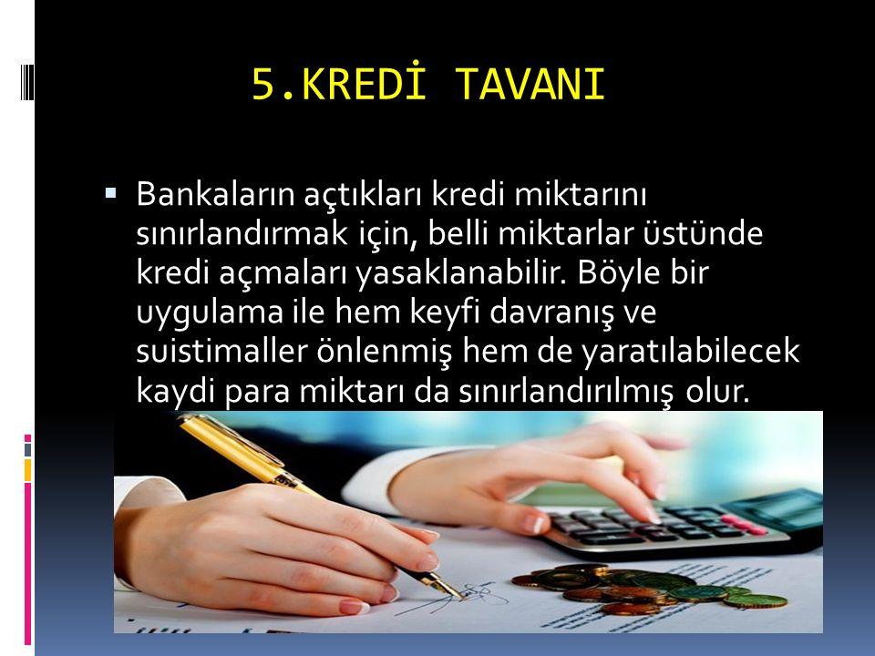 5.KREDİ TAVANI