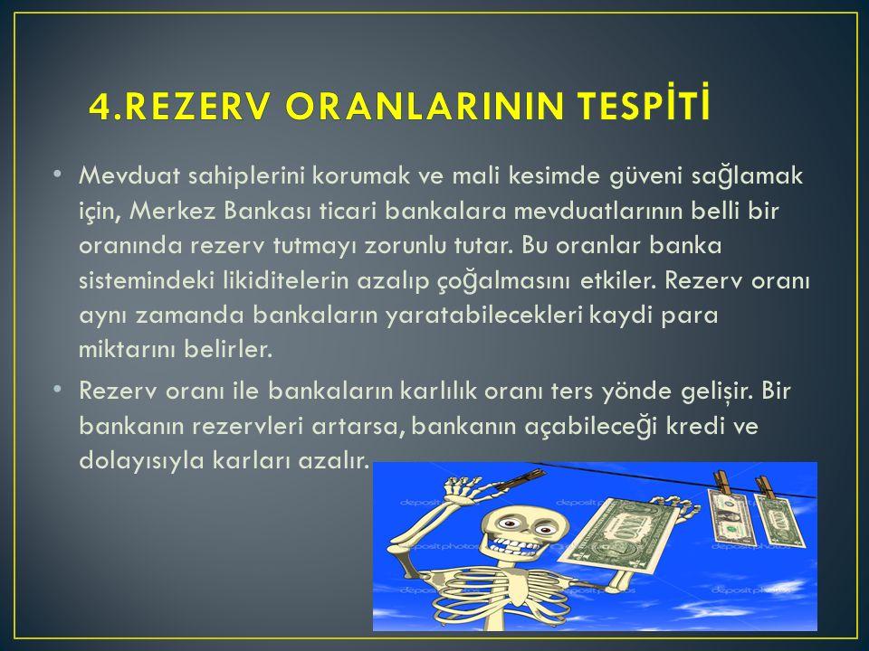 4.REZERV ORANLARININ TESPİTİ