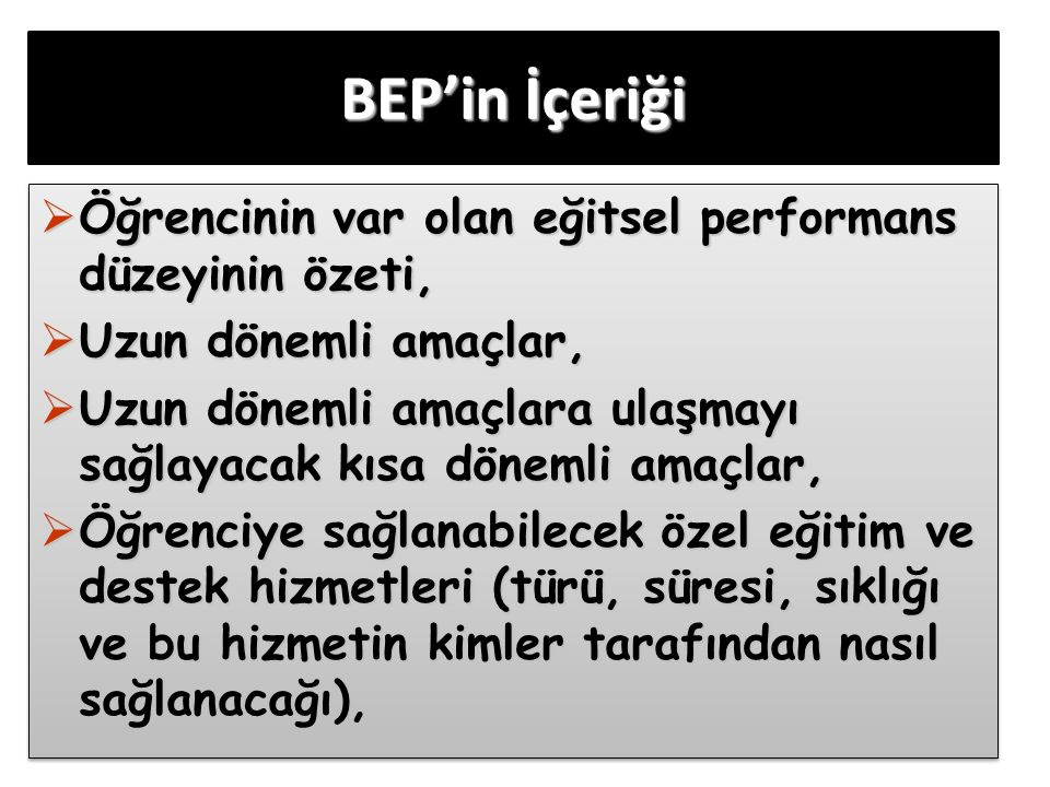 BEP'in İçeriği Öğrencinin var olan eğitsel performans düzeyinin özeti,
